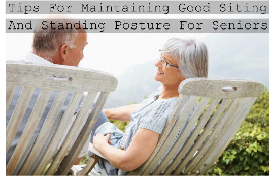 Tips-For-Maintaining-Good-Siting-And-Standing-Posture-For-Seniors
