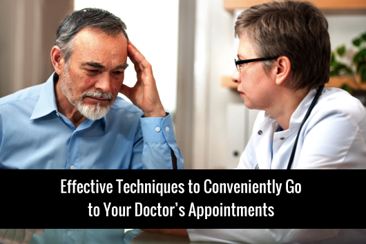 Effective Techniques to Conveniently Go to Your Doctor's Appointments