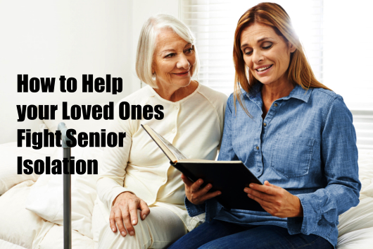 How to Help your Loved Ones Fight Senior Isolation