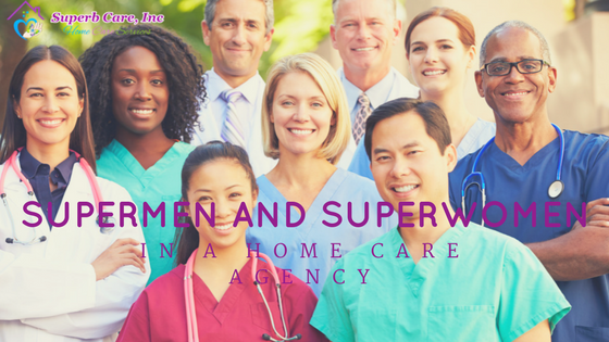 Supermen and Superwomen in a Home Care Agency