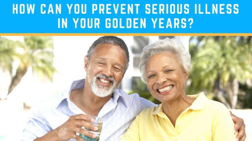 HOW-CAN-YOU-PREVENT-SERIOUS-ILLNESS-IN-YOUR-GOLDEN-YEARS--